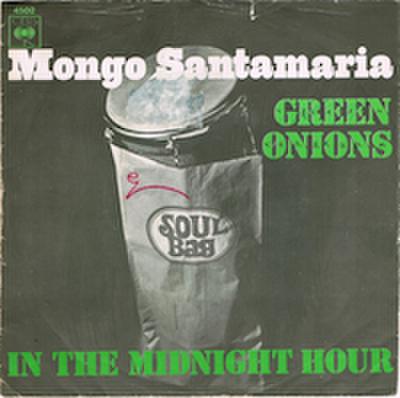 MONGO SANTAMARIA / GREEN ONIONS