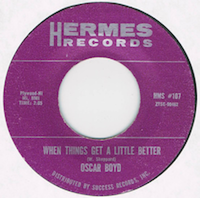 OSCAR BOYD / WHEN THINGS GET A LITTLE BETTER