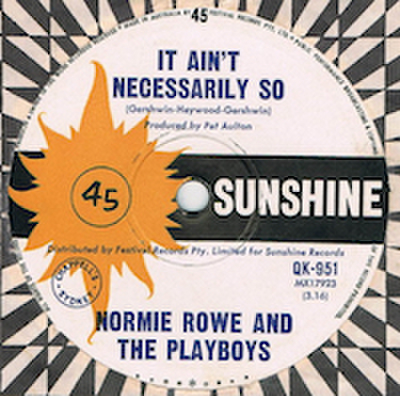 NORMIE ROWE AND THE PLAYBOYS / IT AIN'T NECESSARILY SO