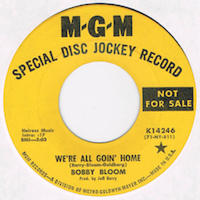 BOBBY BLOOM / WE'RE ALL GOIN' HOME