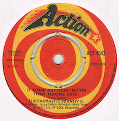FANTASTIC JOHNNY C. / IS THERE ANYTHING BETTER THAN MAKING LOVE