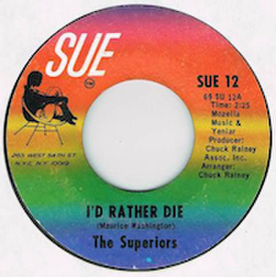 THE SUPERIORS / I'D RATHER DIE