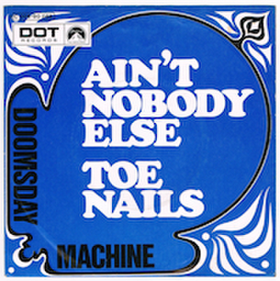 DOOMSDAY MACHINE / AIN'T NOBODY ELSE