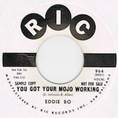 EDDIE BO / YOU GOT YOUR MOJO WORKING