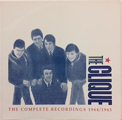 THE CLIQUE / THE COMPLETE RECORDINGS 1964/1965