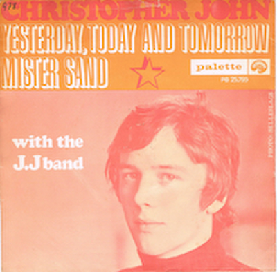 CHRISTOPHER JOHN WITH THE J. J. BAND / YESTERDAY, TODAY AND TOMORROW
