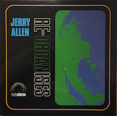 JERRY ALLEN / RE-ORGANISES