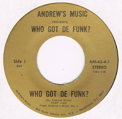 ANDREW'S MUSIC / WHO GOT DE FUNK? PART TWO