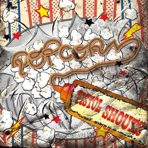 PISTOL SHOUTS 3rdアルバム「POP☆CORN」