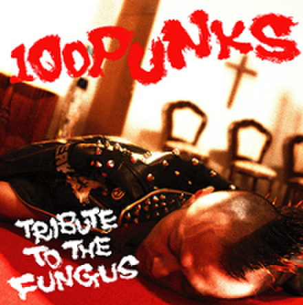 100PUNKS-TRIBUTE TO THE FUNGUS