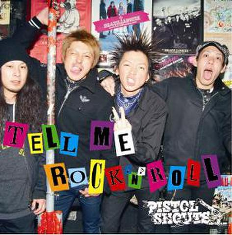 PISTOL SHOUTS 1stアルバム「TELL ME ROCK'N ROLL」