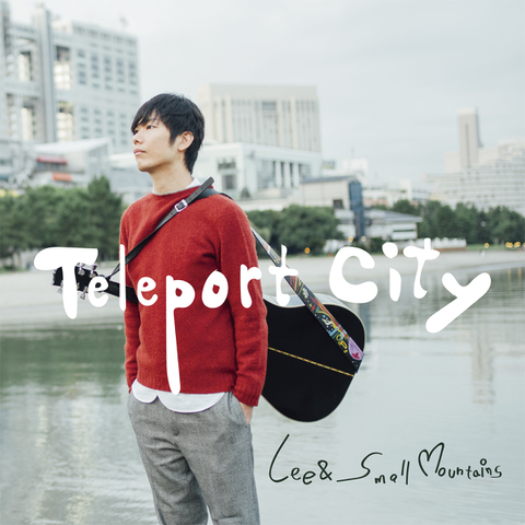 Lee&Small Mountains / 『Teleport City』 (ROSE 193/ANALOG 7INCH+CD)