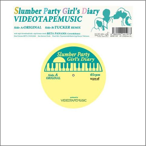 VIDEOTAPEMUSIC / 『Slumber Party Girl's Diary』(ROSE 143/ANALOG 7INCH+ダウンロードコード)