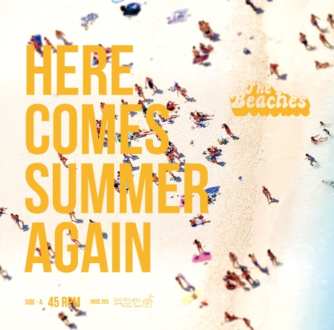 THE BEACHES / 『Here Comes Summer Again』 (ROSE 203 /ANALOG 7INCH+CD)