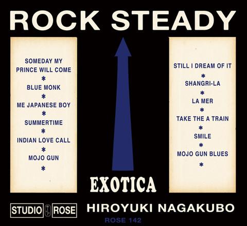 "HIROYUKI NAGAKUBO / 『ROCK ""EXOTICA"" STEADY』 (ROSE 142/CD ALBUM)"