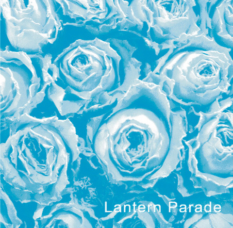 Lantern Parade / 『甲州街道はもう夏なのさ』 (ROSE 21/CD-SINGLE)