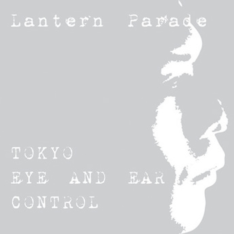 Lantern Parade / 『TOKYO EYE AND EAR CONTROL』 (ROSE63/CD ALBUM)