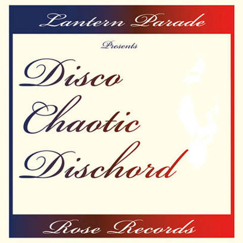 Lantern Parade / 『DISCO CHAOTIC DISCHORD』 (ROSE 115/CD ALBUM)