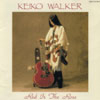 KEIKO WALKER  「RED IS THE ROSE」