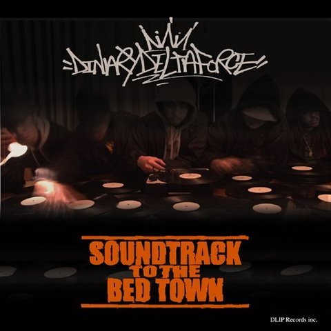 DINARY DELTA FORCE - SOUNDTRACK TO THE BED TOWN