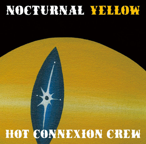 "HOT CONNEXION CREW - NOCTURNAL YELLOW"" EP"