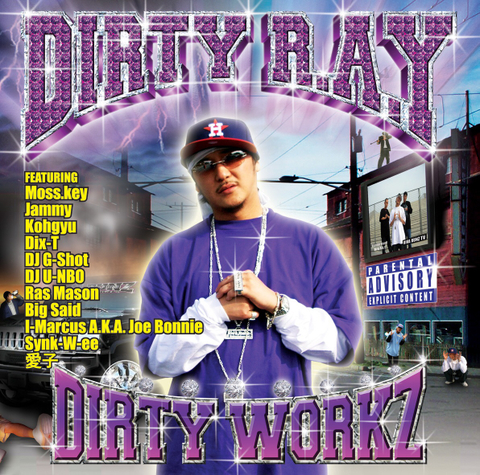 "Dirty R.A.Y - ""Dirty Workz"""
