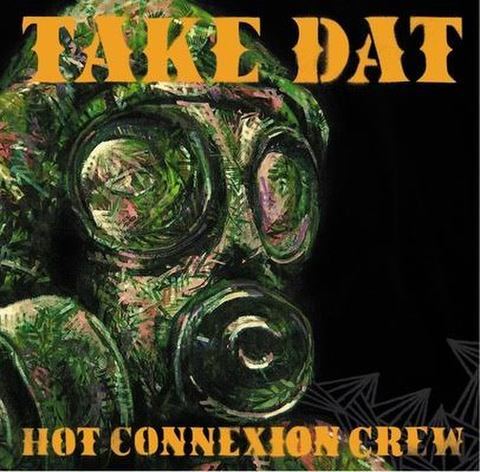 HOT CONNEXION CREW - TAKE DAT