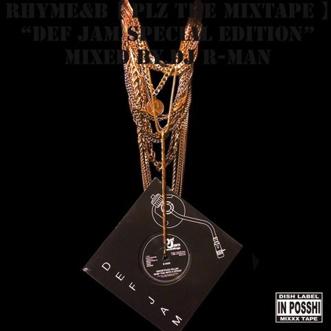 RHYME&B - DEF JAM SPECIAL EDITION ( mixed DJ R-MAN )