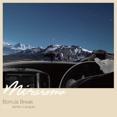 BomJa Break a.k.a Jambo Lacquer - MIRAROMA [CD]