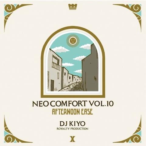 DJ KIYO / NEO COMFORT 10 - AFTERNOONEASE -