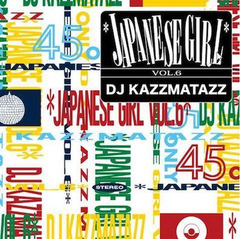DJ KAZZMATAZZ / JAPANESE GIRL VOL.6