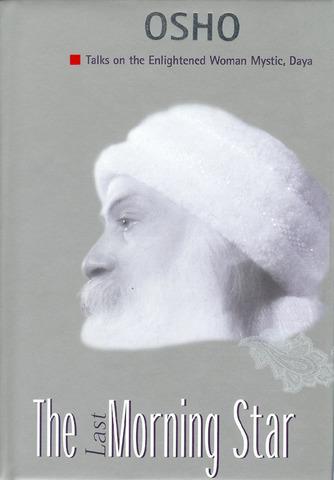 The  Last  Morning Ster-Talks on the Enlightened Woman Mystic, Daya