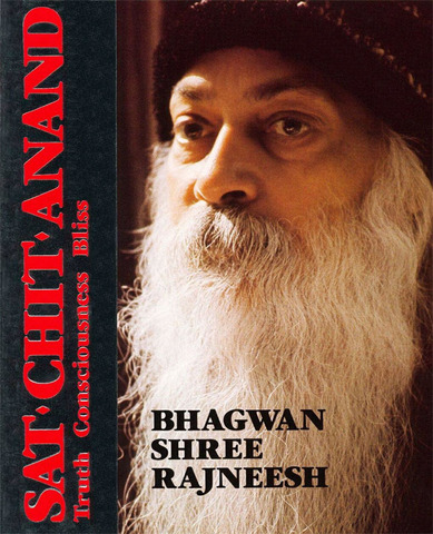 Sat Chit Anand Truth: Consciousness Bliss
