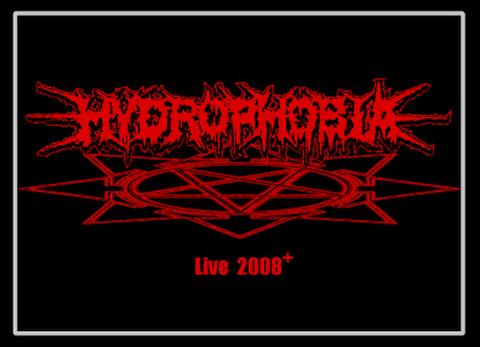 "HYDROPHOBIA DVD ""Live 2008+"" (DVD-R)"