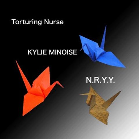 Torturing Nurse/Kylie Minoise/NRYY  3way split