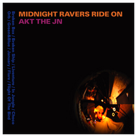 Midnight Ravers Ride On(CD)/AKT THE JN