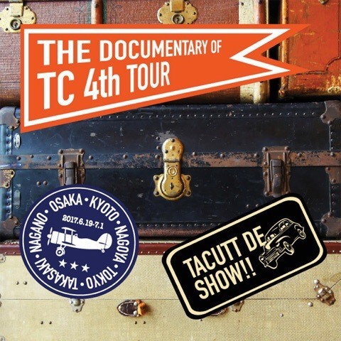 "タカットDVD ""THE DOCUMENTARY OF TC 4th TOUR"""