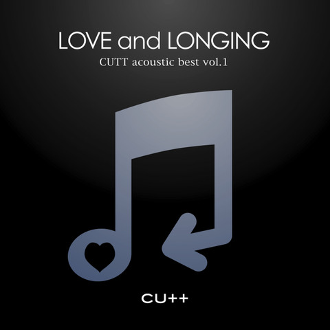 CUTT acoustic best vol.1 「LOVE and LONGING」