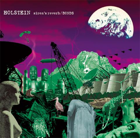 HOLSTEIN  siren's reverb / BONDS