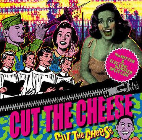ELECTRIC SUMMER×NO HITTER/ CUT THE CHEESE  (7inchケースバージョン)