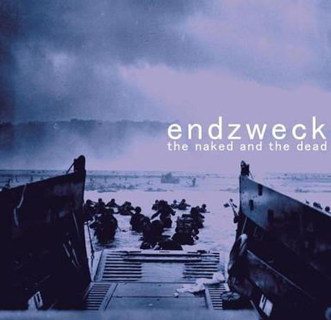 ENDZWECK/THE NAKED AND THE DEAD