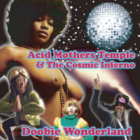 ACID MOTHERS TEMPLE & THE COSMIC INFERNO / Doobie Wonderland