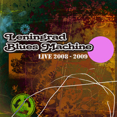 Leningrad Blues Machine / LIVE 2008-2009