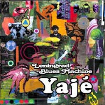 Leningrad Blues Machine / Yaje
