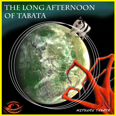 The Long Afternoon of Tabata / Mitsuru Tabata