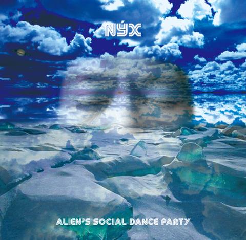 ALIEN's SOCIAL DANCE PARTY / Nyx
