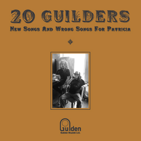 20 GUILDERS / New Songs And Wrong Songs For Patricia