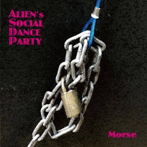 ALIEN's SOCIAL DANCE PARTY / MORSE