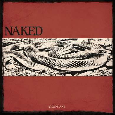 CODE AXE / NAKED