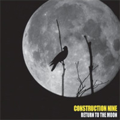 CONSTRUCTION NINE/RETURN TO THE MOON